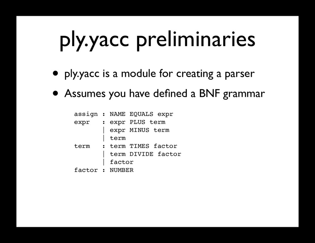 ply.yacc preliminaries • ply.yacc is a module f...