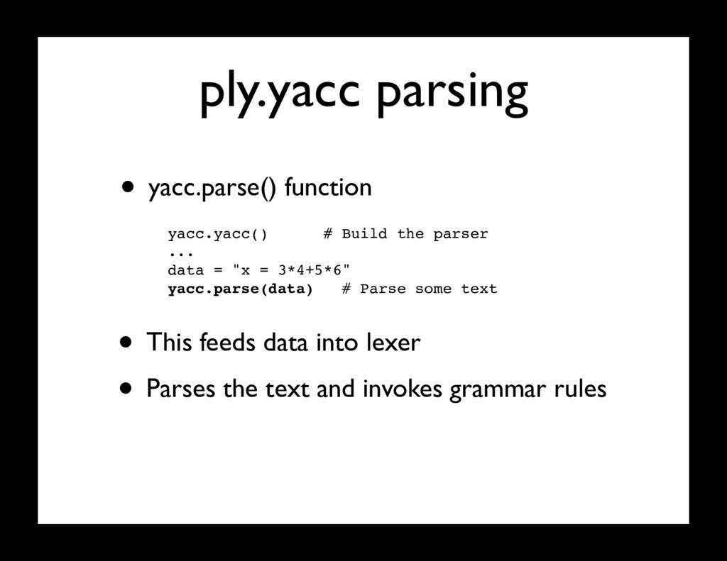 ply.yacc parsing • yacc.parse() function yacc.y...