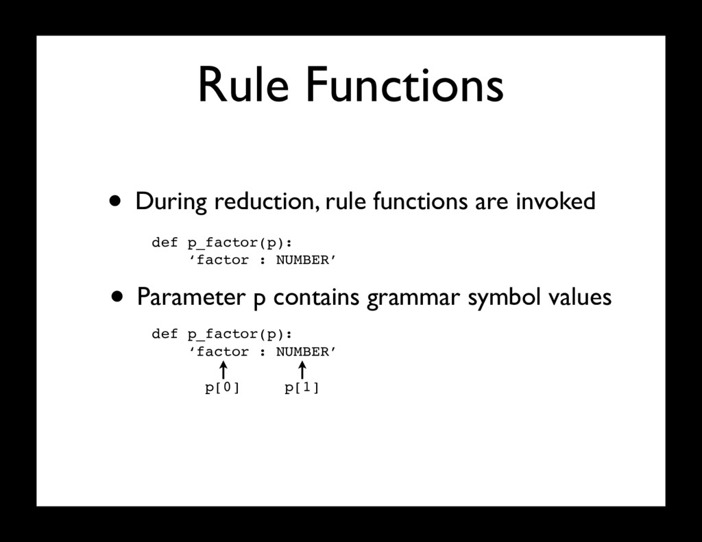 Rule Functions • During reduction, rule functio...