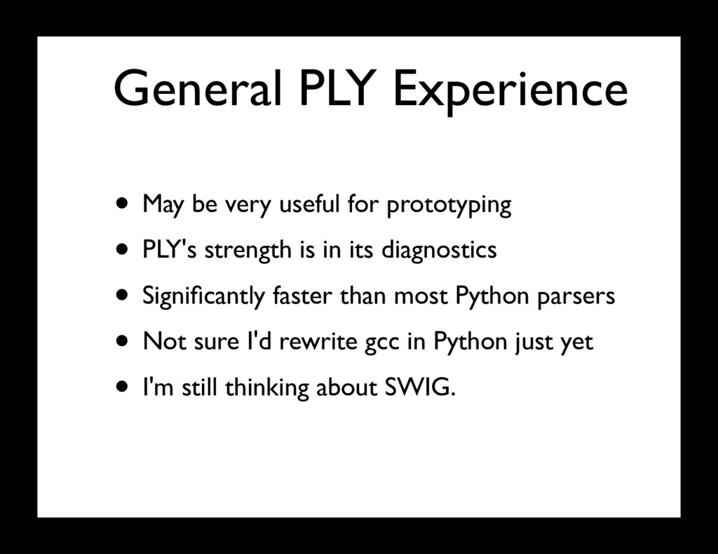 General PLY Experience • May be very useful for...