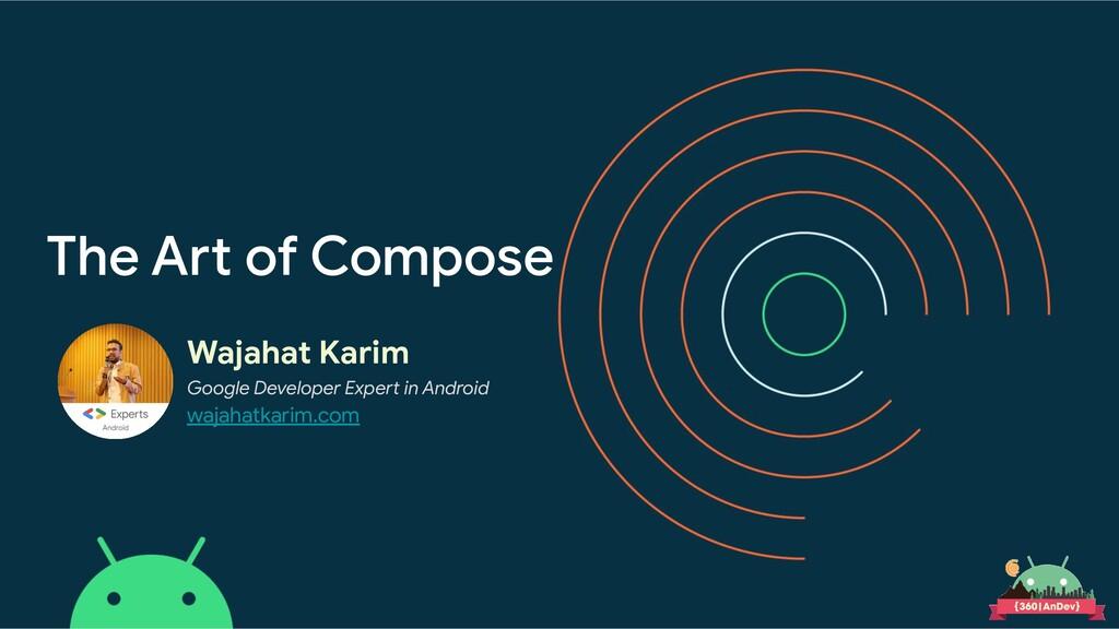 Wajahat Karim Google Developer Expert in Androi...
