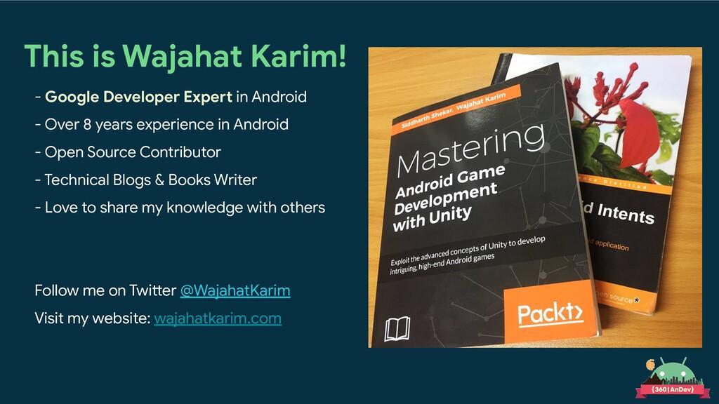 This is Wajahat Karim! - Google Developer Exper...