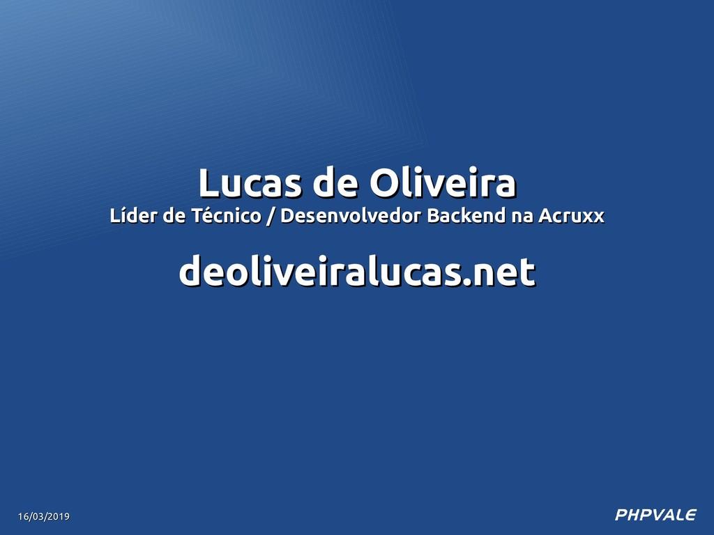 Lucas de Oliveira Lucas de Oliveira Líder de Té...