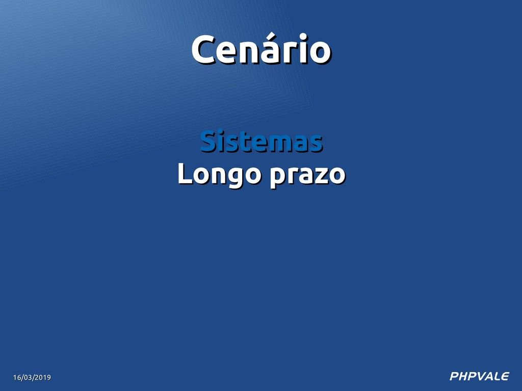 Sistemas Sistemas Longo prazo Longo prazo 16/03...