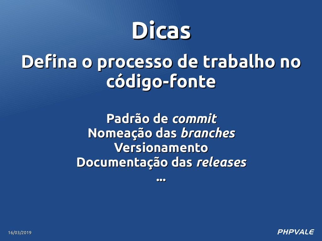Defina o processo de trabalho no Defina o proce...