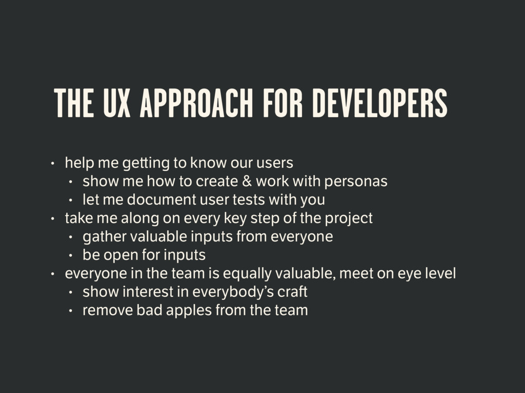 THE UX APPROACH FOR DEVELOPERS • help me ge ing...