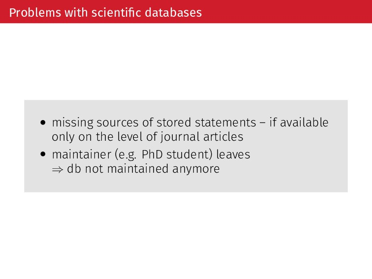 Problems with scientific databases • missing sou...
