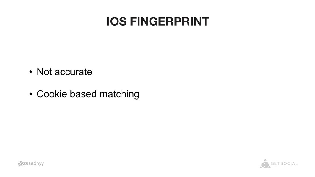 @zasadnyy IOS FINGERPRINT • Not accurate • Cook...