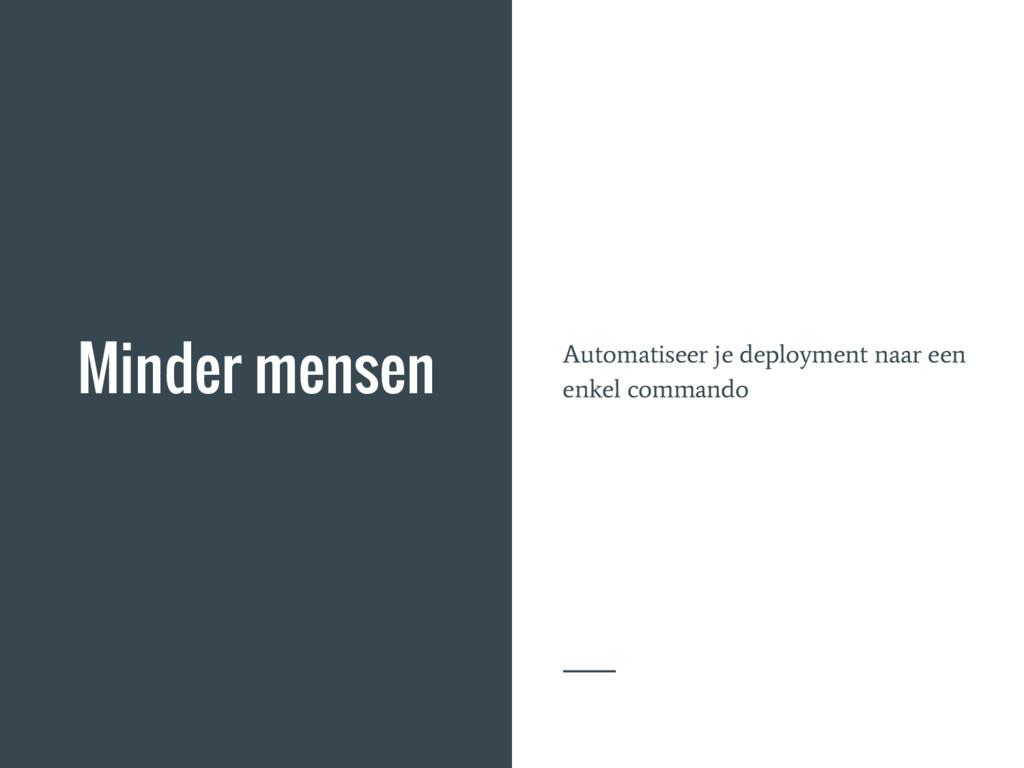 Minder mensen Automatiseer je deployment naar e...