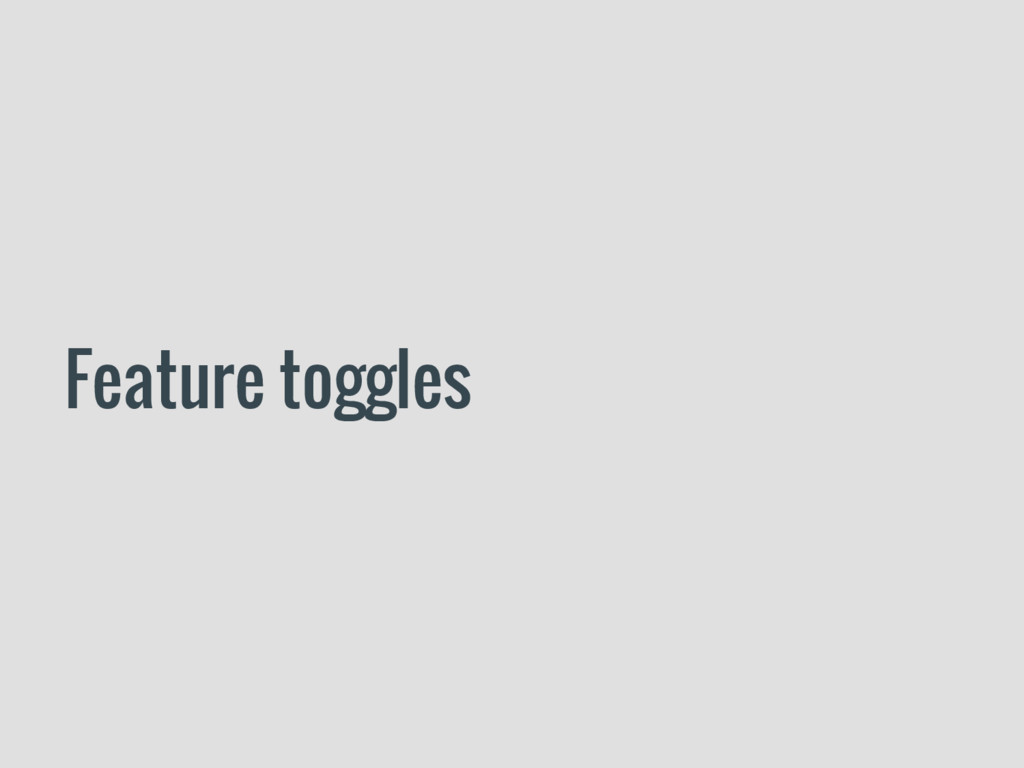Feature toggles