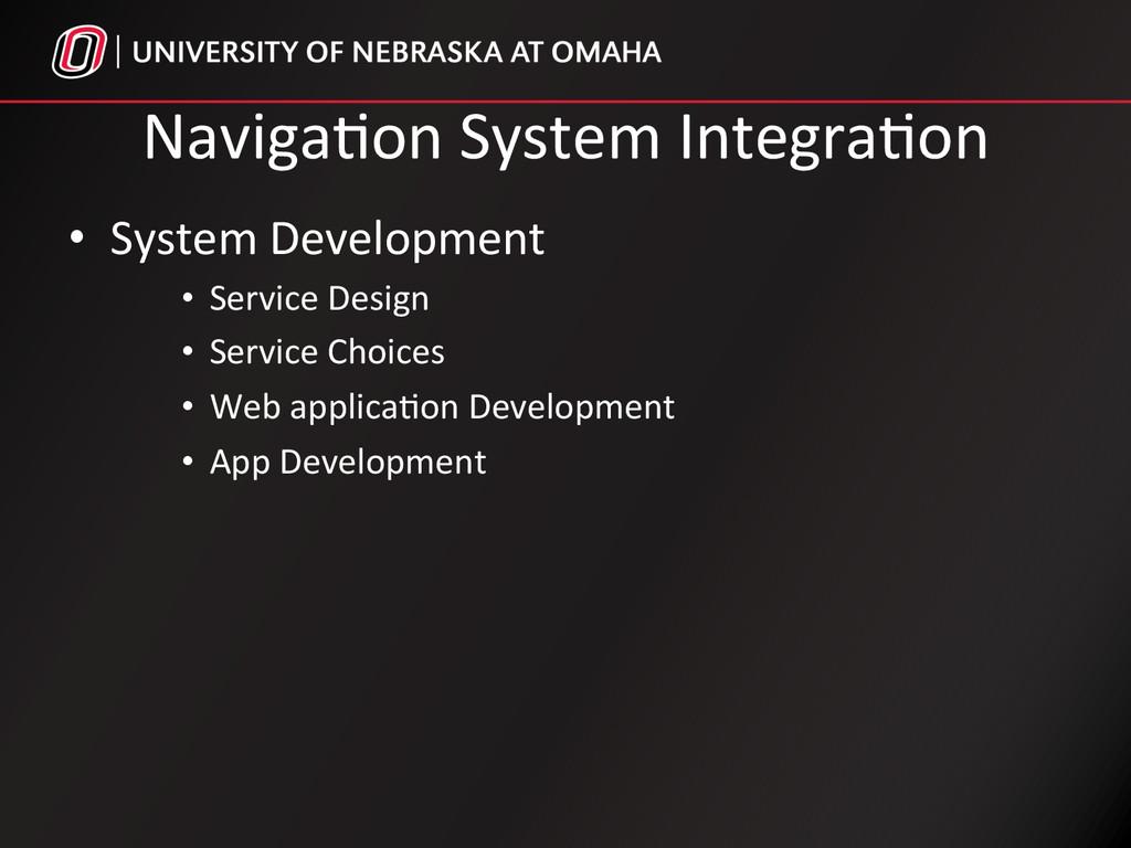 Naviga%on System Integra%on  • System...
