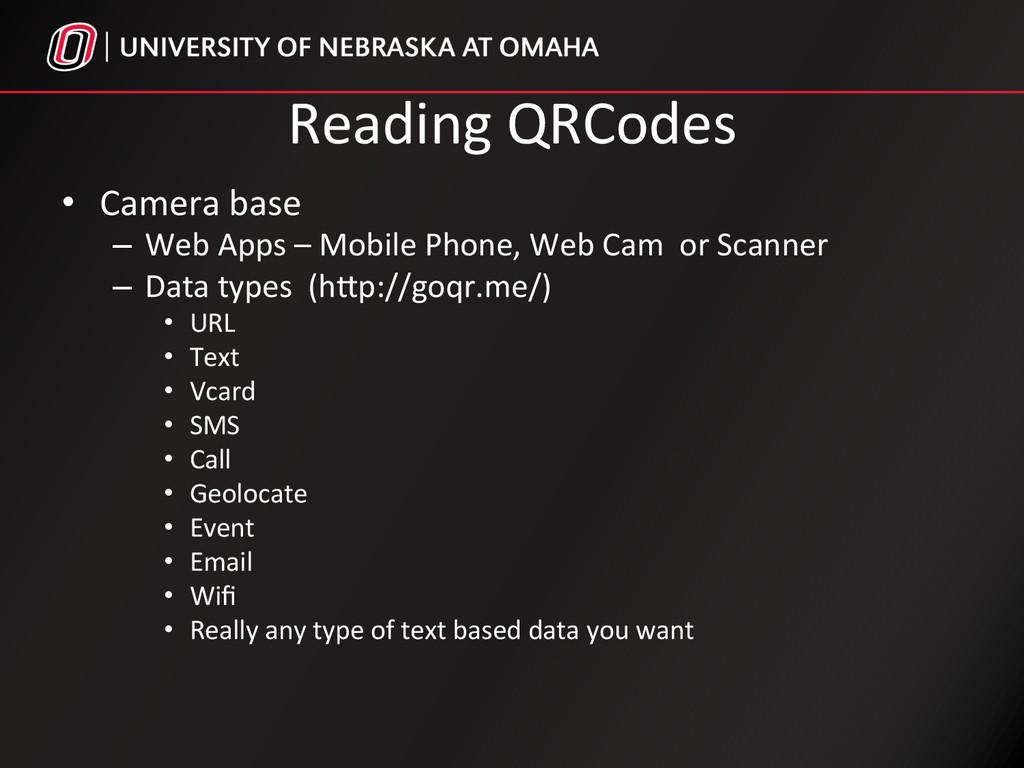 Reading QRCodes  • Camera base  –...
