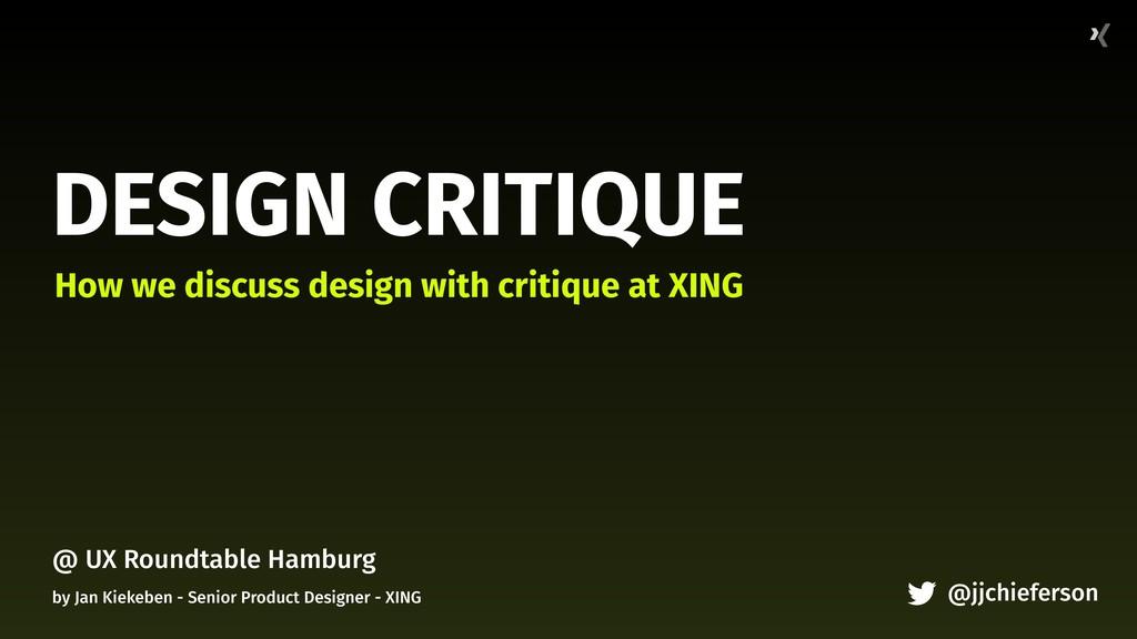 DESIGN CRITIQUE How we discuss design with crit...