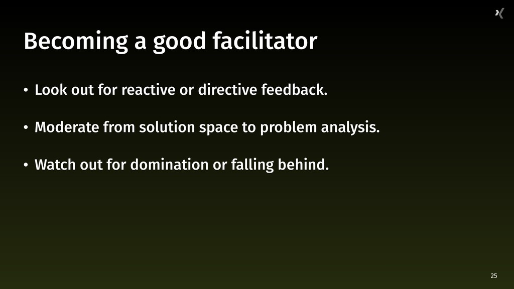 25 Becoming a good facilitator • Look out for r...