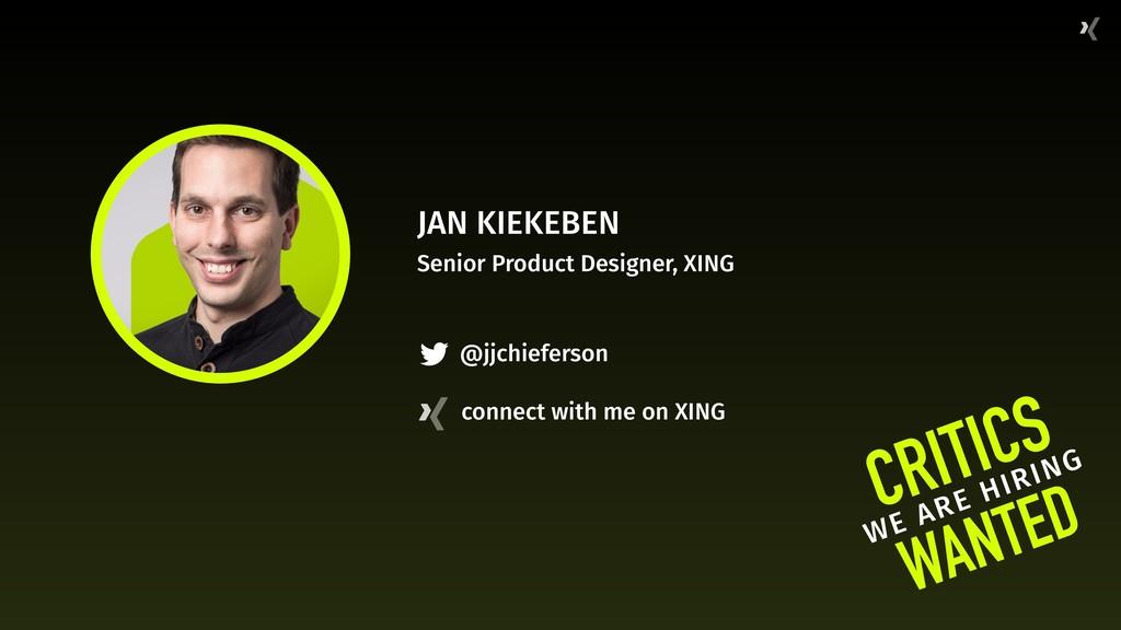 JAN KIEKEBEN Senior Product Designer, XING CRIT...