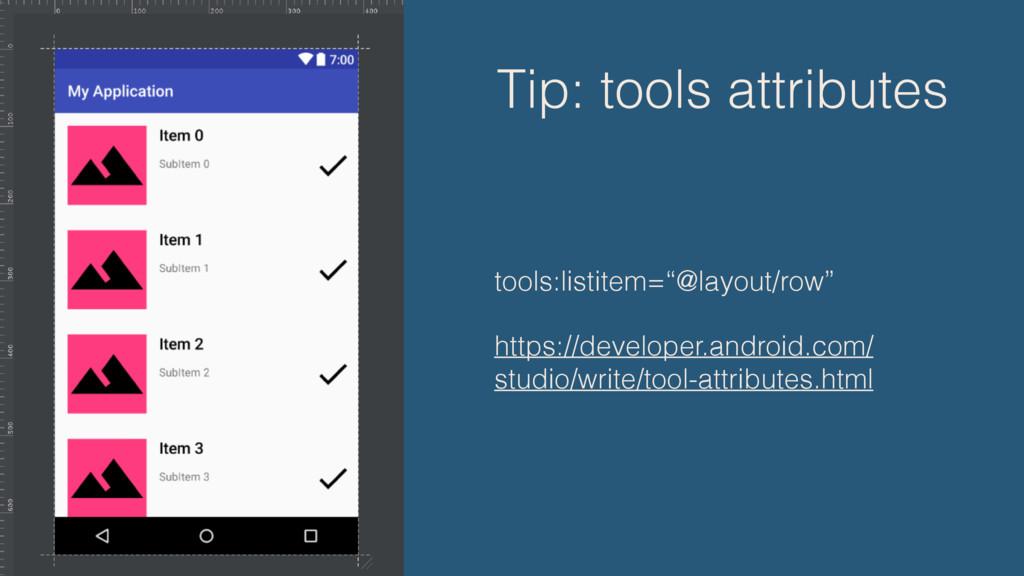 """Tip: tools attributes tools:listitem=""""@layout/r..."""