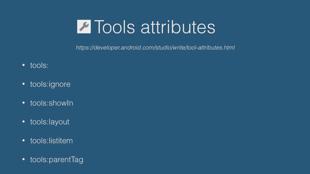 Tools attributes • tools: • tools:ignore • tool...