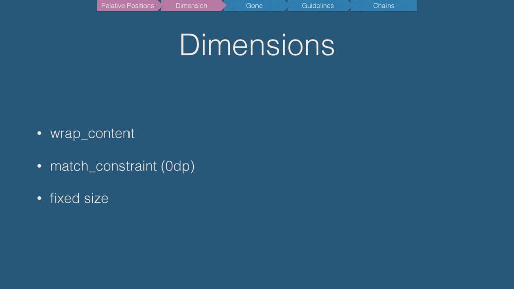 Dimensions • wrap_content • match_constraint (0...