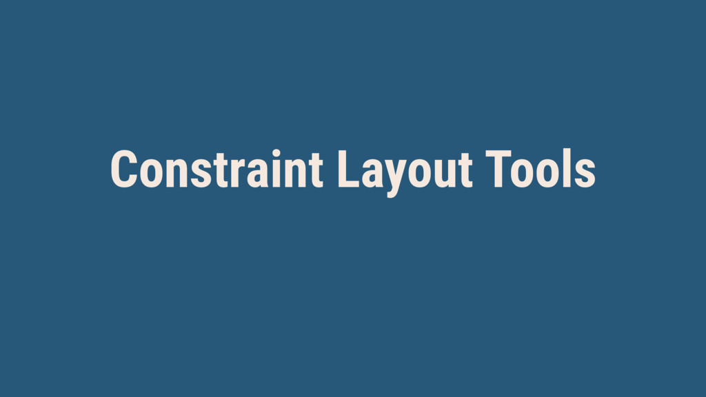 Constraint Layout Tools