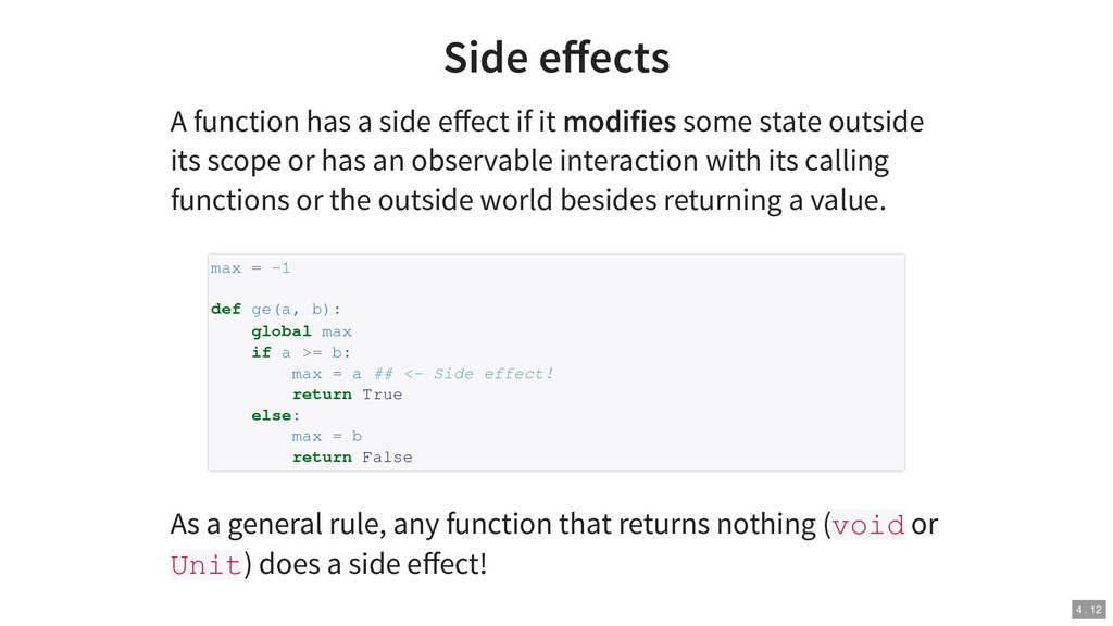Side effects A function has a side effect if it m...