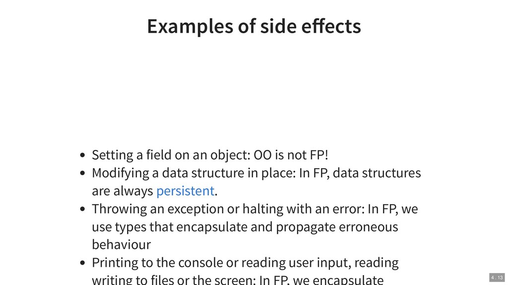 Examples of side effects Setting a field on an o...