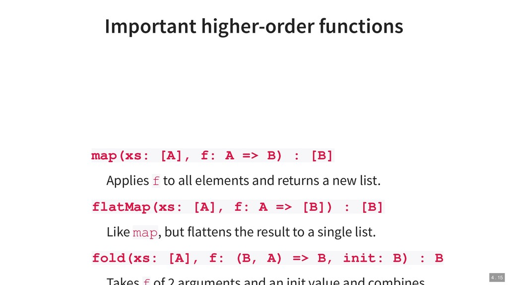 Important higher-order functions map(xs: [A], f...