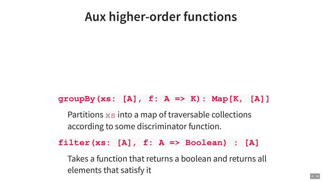 Aux higher-order functions groupBy(xs: [A], f: ...