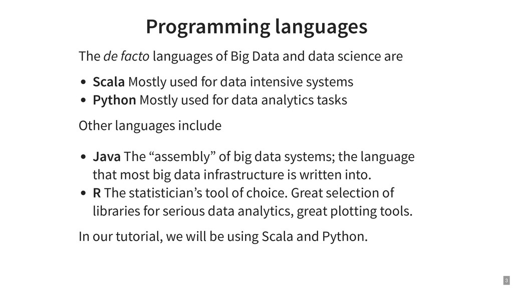Programming languages The de facto languages of...