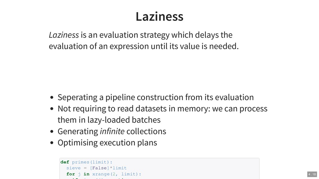 Laziness Laziness is an evaluation strategy whi...