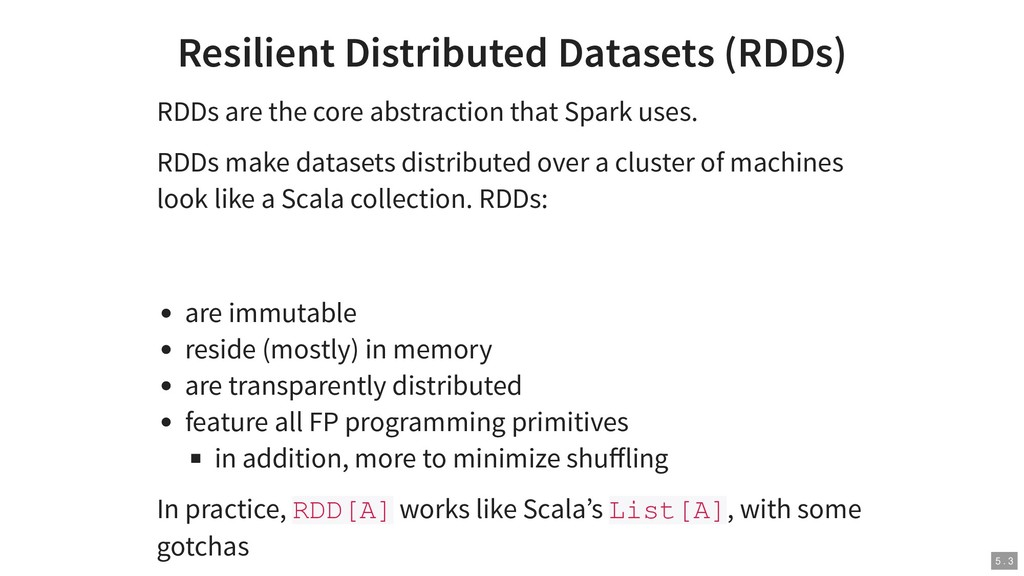 Resilient Distributed Datasets (RDDs) RDDs are ...