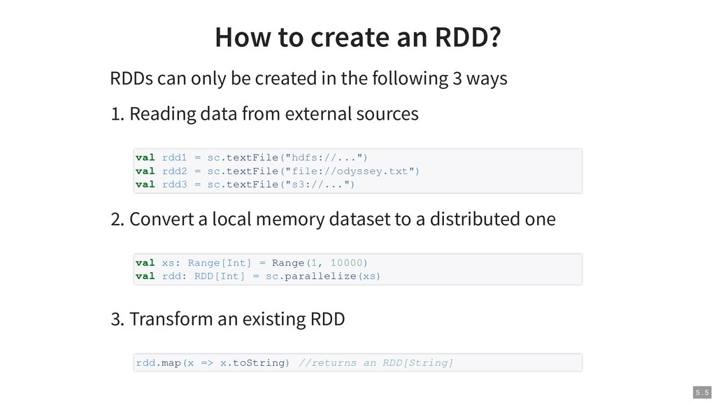 How to create an RDD? RDDs can only be created ...