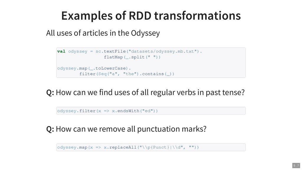 Examples of RDD transformations All uses of art...