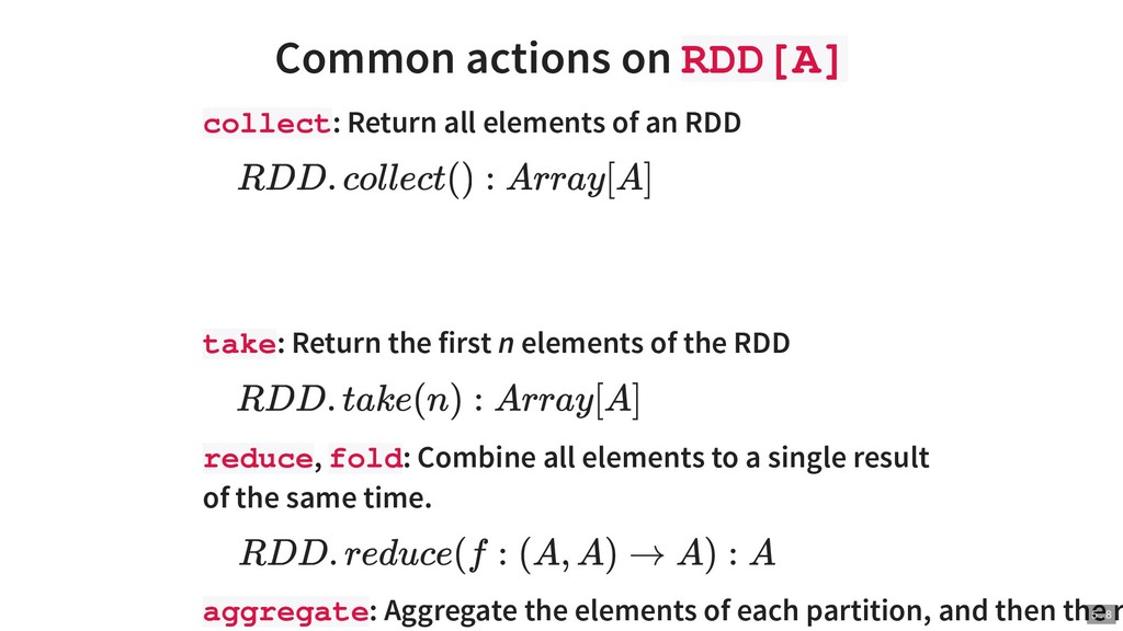 Common actions on RDD[A] collect: Return all el...