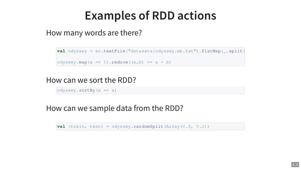 Examples of RDD actions How many words are ther...