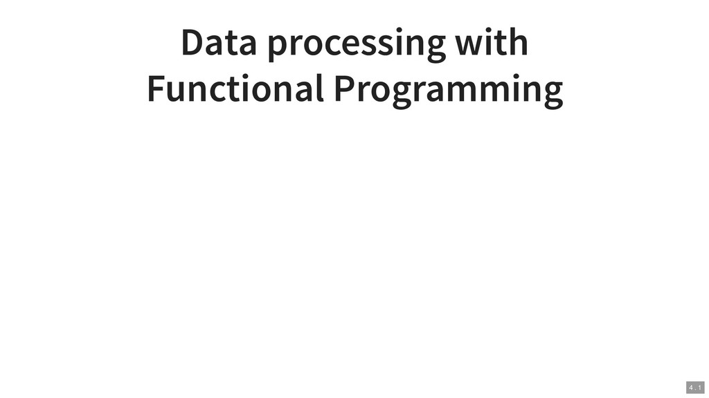 Data processing with Functional Programming 4 ....