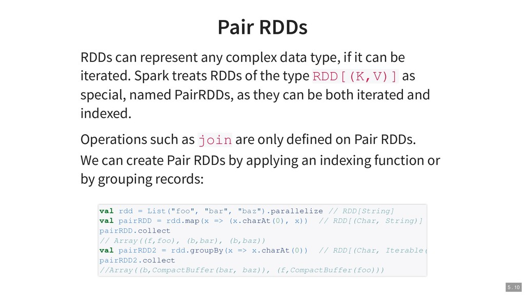 Pair RDDs RDDs can represent any complex data t...