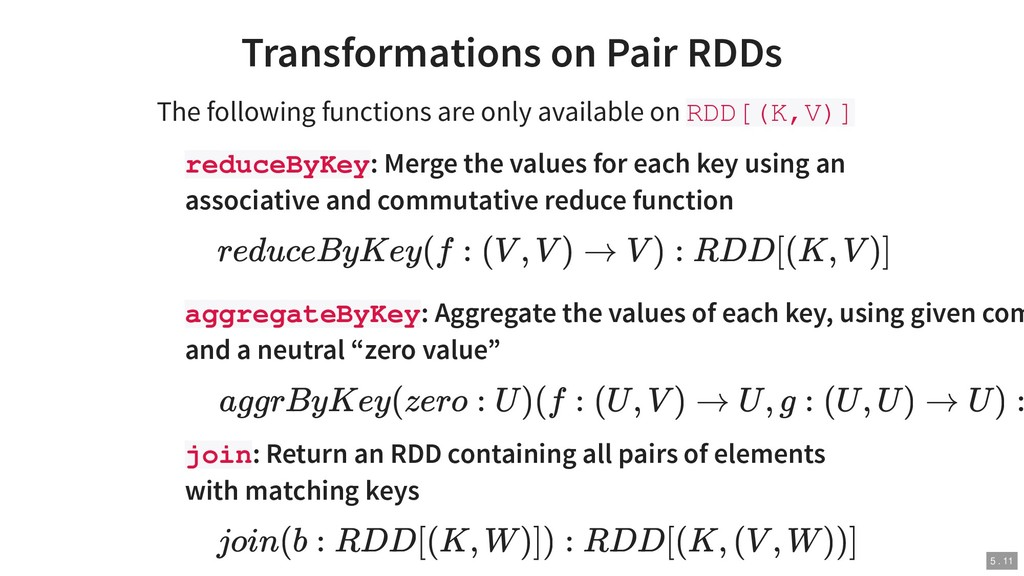 Transformations on Pair RDDs The following func...