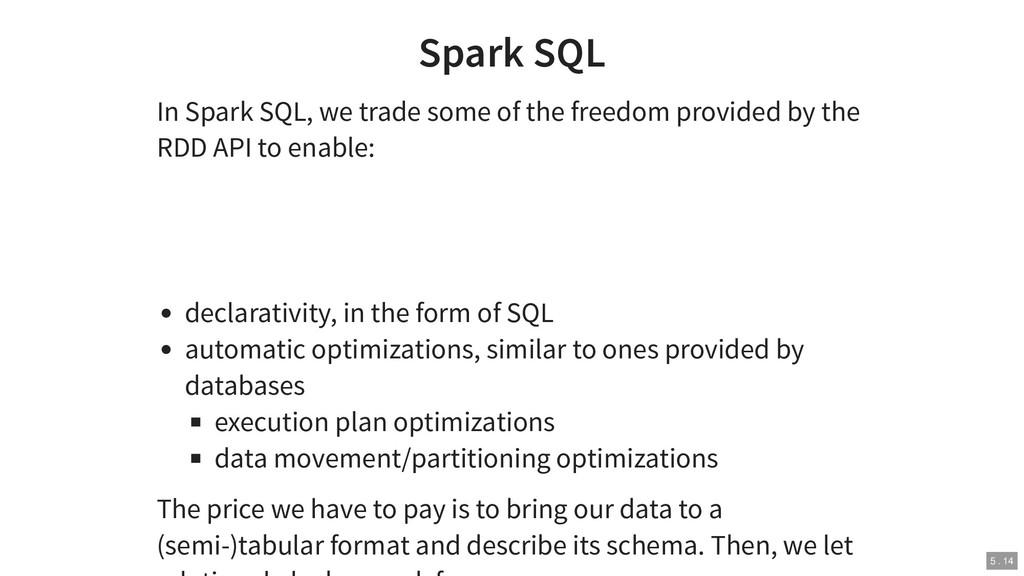 Spark SQL In Spark SQL, we trade some of the fr...