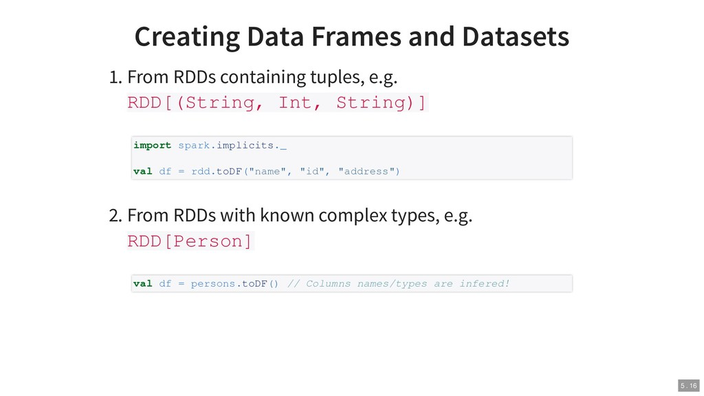 Creating Data Frames and Datasets 1. From RDDs ...