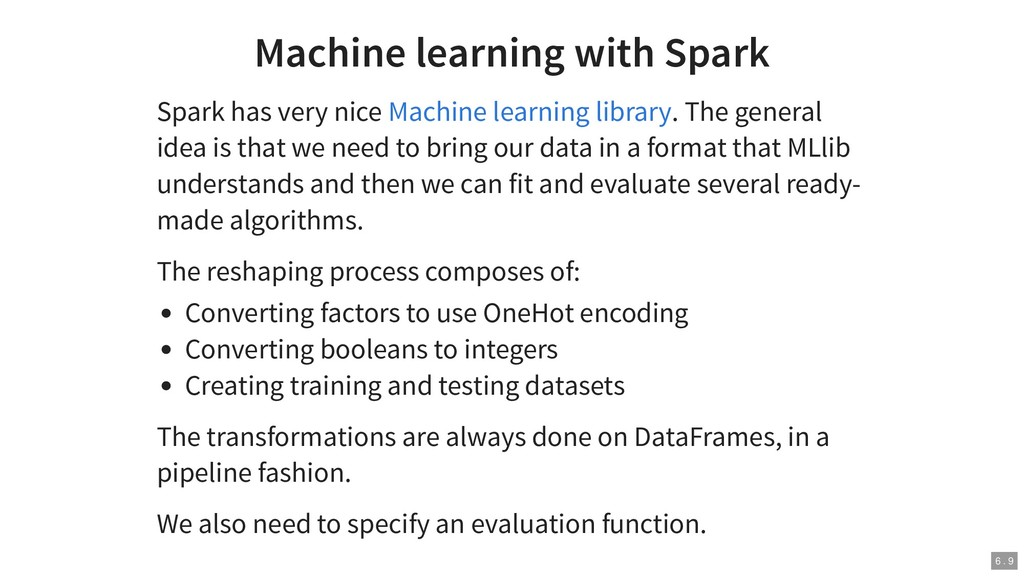 Machine learning with Spark Spark has very nice...