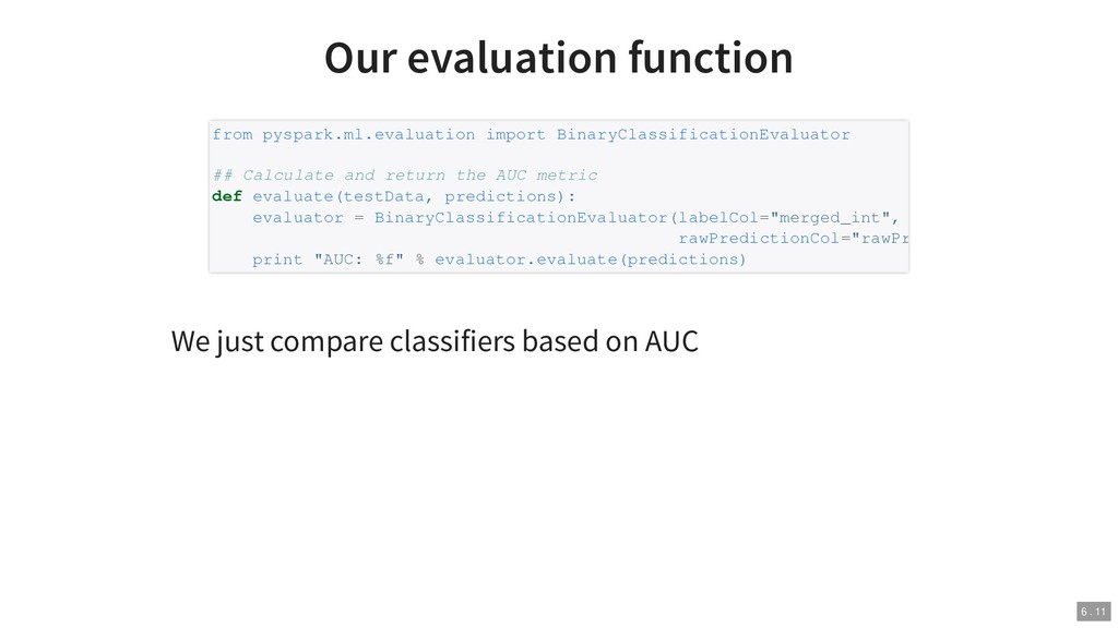Our evaluation function We just compare classif...