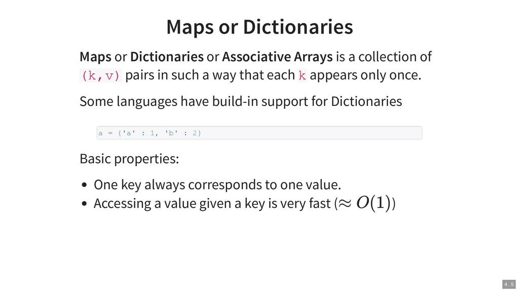 Maps or Dictionaries Maps or Dictionaries or As...