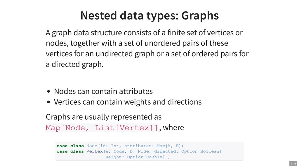 Nested data types: Graphs A graph data structur...