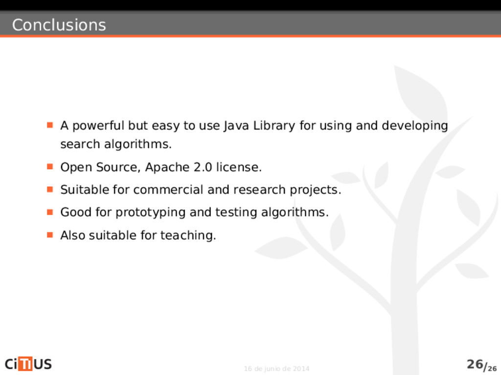 Conclusions A powerful but easy to use Java Lib...
