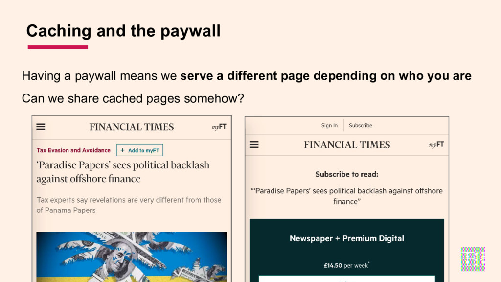 Having a paywall means we serve a different pag...