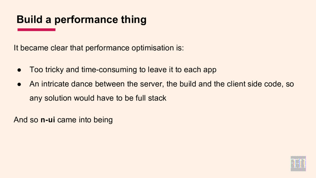 It became clear that performance optimisation i...