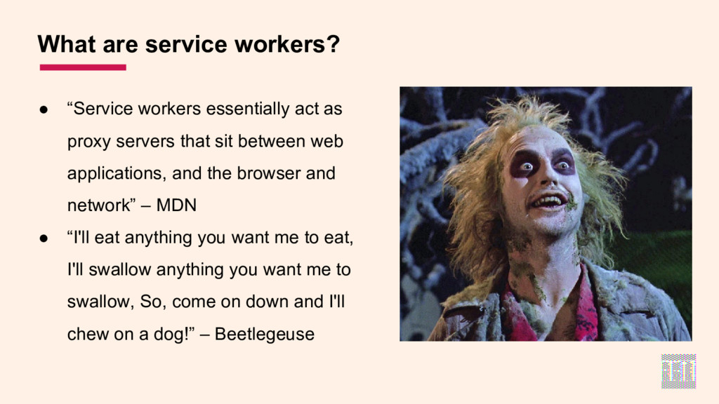 """● """"Service workers essentially act as proxy ser..."""