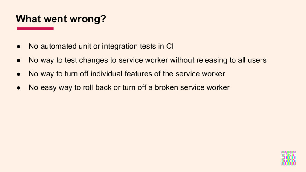● No automated unit or integration tests in CI ...