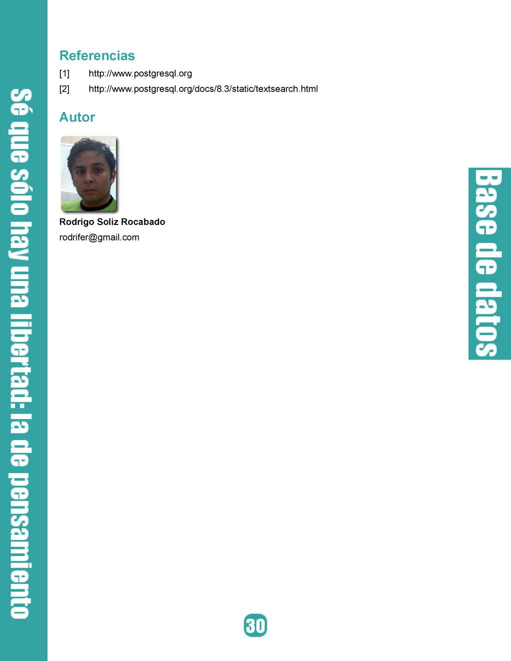 Referencias [1] http://www.postgresql.org [2] h...