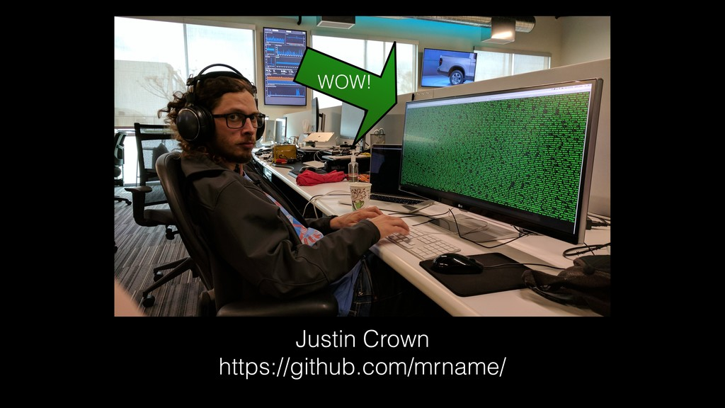 Justin Crown https://github.com/mrname/ WOW!